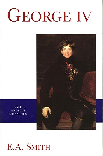 9780300088021: George IV (The English Monarchs Series)
