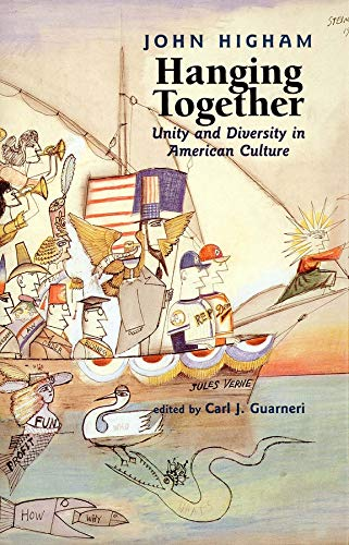 9780300088182: Hanging Together: Unity and Diversity in American Culture