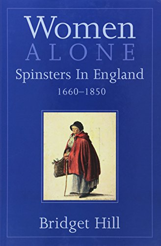 9780300088205: Women Alone: Spinsters in Britain 1660-1850