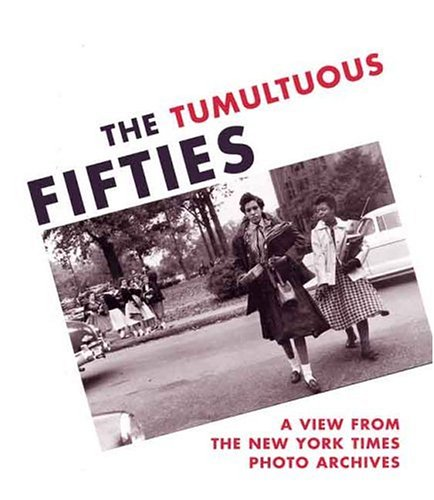 9780300088212: The Tumultuous Fifties: A View from the New York Times Photo Archives