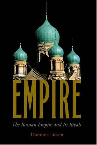 9780300088595: Empire: The Russian Empire and Its Rivals