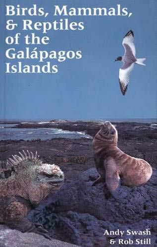 Birds, Mammals, and Reptiles of the Gal?pagos Islands: An Identification Guide