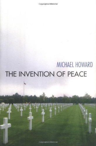 9780300088663: The Invention of Peace: Reflections on War and International Order