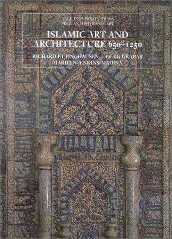 9780300088670: Islamic Art and Architecture, 650-1250 (Pelican History of Art)