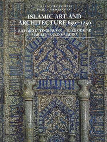 9780300088694: Islamic Art and Architecture 650-1250