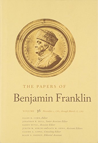 The Papers of Benjamin Franklin: Volume 36: Lopez, Claude A.,