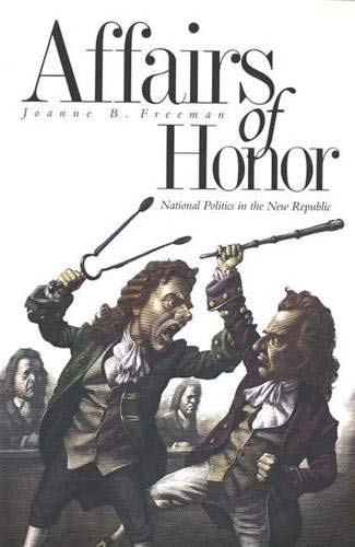 9780300088779: Affairs of Honor: National Politics in the New Republic