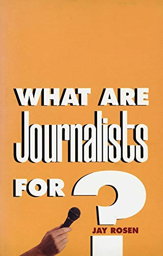 9780300089073: What Are Journalists For?