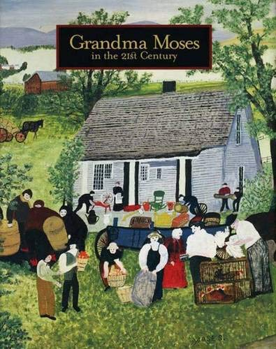Grandma Moses: in the 21st Century: Kallir, Jane