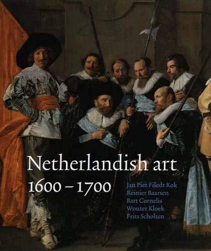 Netherlandish Art: 1600-1700: Reinier J. Baarsen