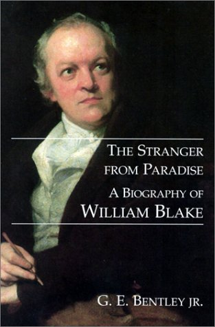 The Stranger from Paradise: A Biography of William Blake (The Paul Mellon Centre for Studies in ...