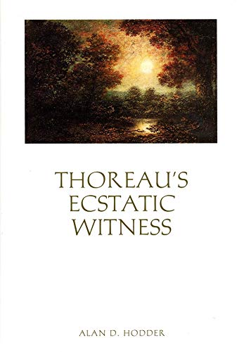 Thoreau s Ecstatic Witness (Hardback): Alan D. Hodder