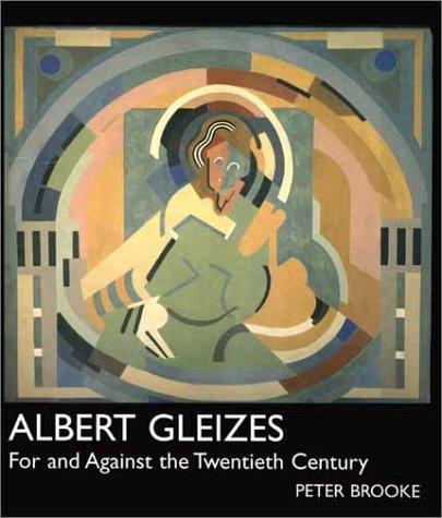 9780300089646: Albert Gleizes: For and Against the Twentieth Century