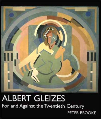 Albert Gleizes For and Against the Twentieth Century