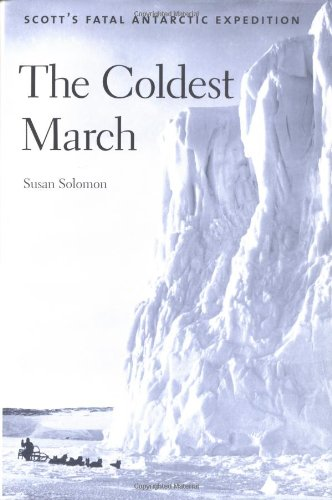 9780300089677: The Coldest March: Scott's Fatal Antarctic Expedition