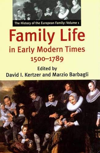 9780300089714: Family Life in Early Modern Times, 1500-1789 (The History of the European Family, Vol. 1)