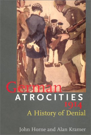 9780300089752: German Atrocities, 1914: A History of Denial