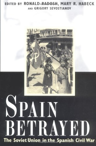 9780300089813: Spain Betrayed: The Soviet Union in the Spanish Civil War (Annals of Communism)