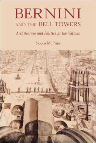 9780300089820: Bernini and the Bell Towers: Architecture and Politics at the Vatican