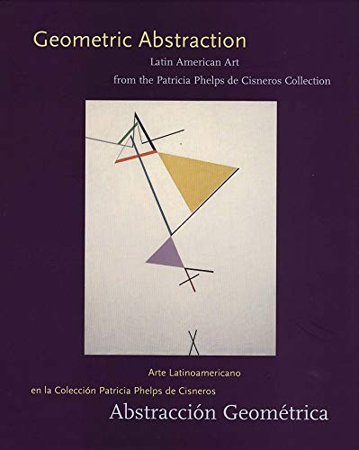 Geometric abstraction. Latin american art from the Patricia Phelps de Cisneros Collection.: INCONNU