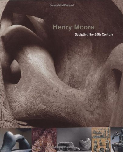 Henry Moore, Sculpting the 20th Century