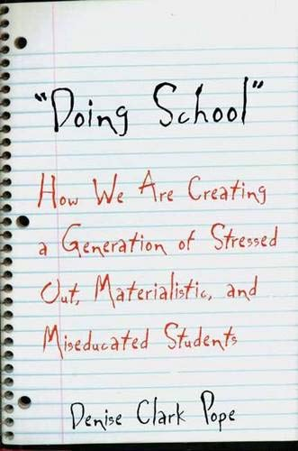 9780300090130: Doing School: How We are Creating a Generation of Stressed Out, Materialistic, and Miseducated Students