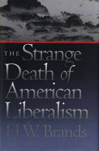 9780300090215: The Strange Death of American Liberalism