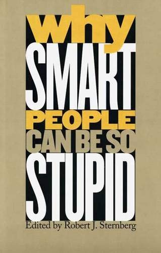 9780300090338: Why Smart People Can be So Stupid