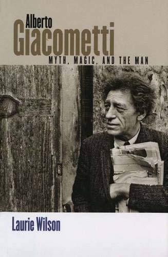9780300090376: Alberto Giacometti: Myth, Magic, and the Man