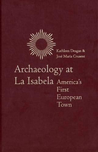 9780300090413: Archaeology at LA Isabela: America's First European Town