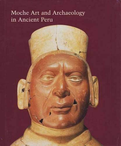 Moche Art and Archaeology in Ancient Peru: Pillsbury, Joanne