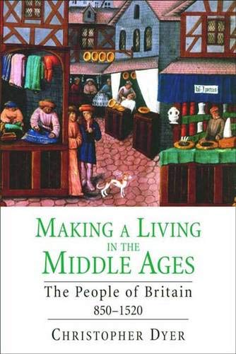 9780300090604: Making a Living in the Middle Ages: The People of Britain 850-1520