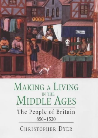 9780300090604: Making a Living in the Middle Ages: The People of Britain, 850-1520 (The New Economic History of Britain Series)