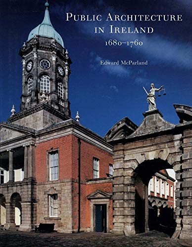 9780300090642: Public Architecture in Ireland, 1680-1760
