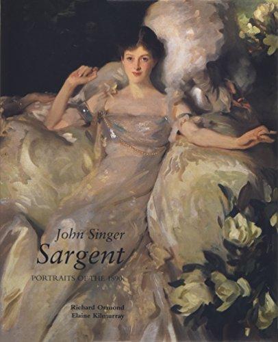 John Singer Sargent: Portraits of the 1890s: Ormond, Richard;Kilmurray, Elaine;Sargent, John Singer