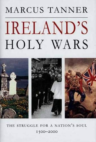 9780300090727: Ireland's Holy Wars: The Struggle for a Nation's Soul, 1500-2000