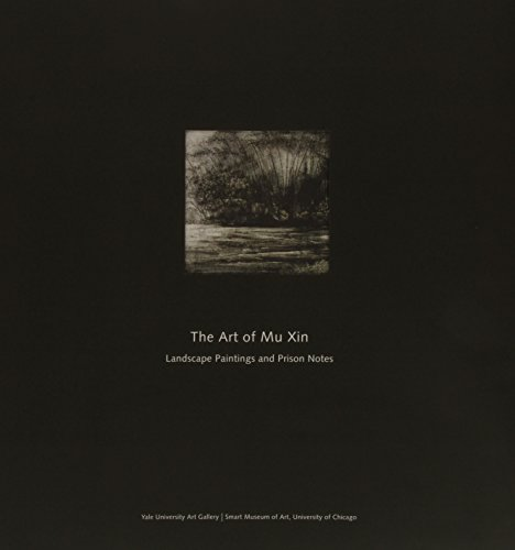 9780300090758: The Art of Mu Xin: The Landscape Paintings and Prison Notes