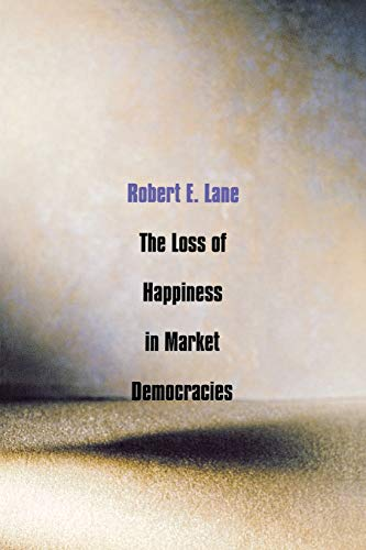 9780300091069: The Loss of Happiness in Market Democracies