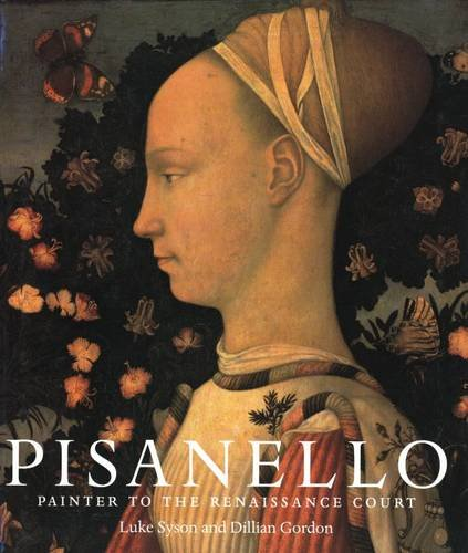 9780300091083: Pisanello: Painter to the Renaissance Court