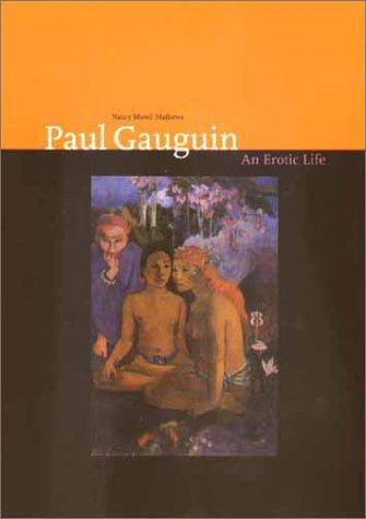 9780300091090: Paul Gauguin: An Erotic Life