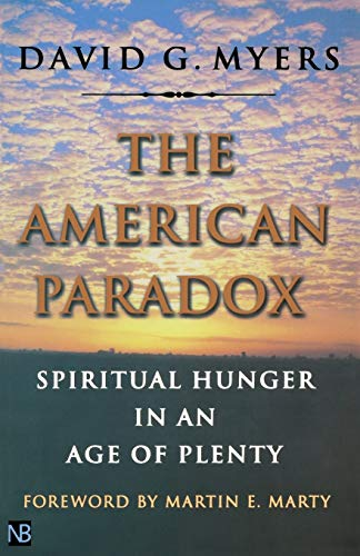 The American Paradox: Spiritual Hunger in an Age of Plenty: Myers, David G.