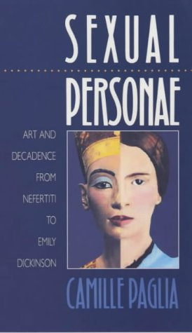 Sexual Personae: Art and Decadence from Nefertiti to Emily Dickinson (Yale Nota Bene) (0300091273) by Camille Paglia