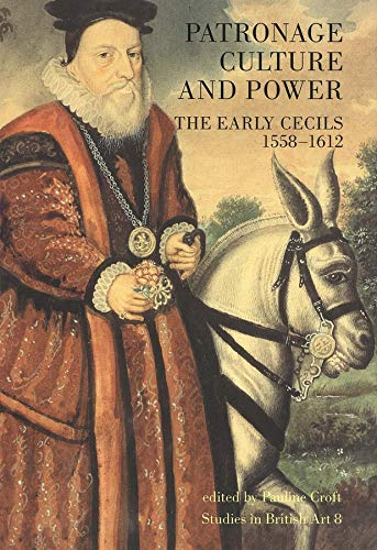 Patronage, Culture and Power: The Early Cecils 1558-1612 (Hardback)