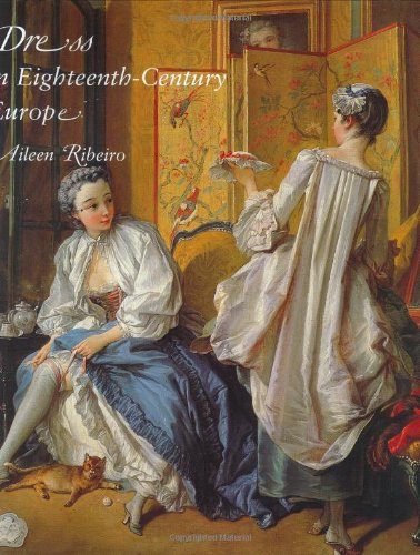Dress in Eighteenth-Century Europe 1715-1789 (Revised Edition) (0300091516) by Ribeiro, Aileen