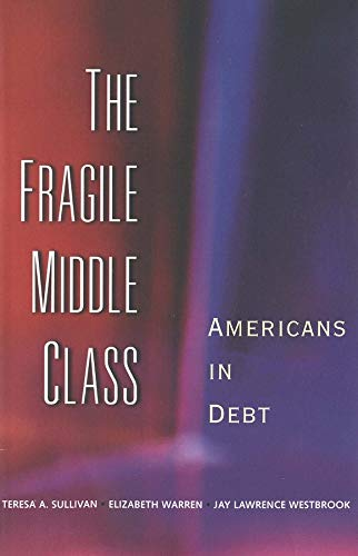 9780300091717: The Fragile Middle Class: Americans in Debt