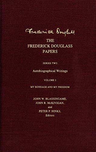 9780300091731: My Bondage and My Freedom (The Frederick Douglas Papers, Series Two: Autobiographical Writings, Vol. 2)