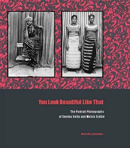 9780300091885: You Look Beautiful Like That: The Portrait Photographs of Seydou Keita and Malick Sidibe