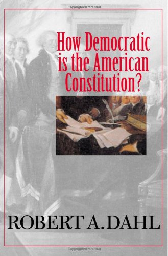 9780300092189: How Democratic Is the American Constitution?