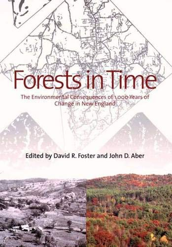 9780300092356: Forests in Time: The Environmental Consequences of 1,000 years of Change in New England