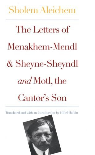 9780300092462: The Letters of Menakhem-Mendl, Sheyne-Sheyndl and Motl. the Cantor's Son